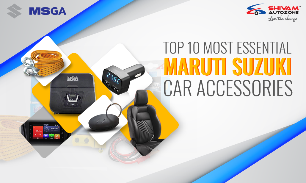 Top 10 Most Essential Maruti Suzuki Car Accessories 1